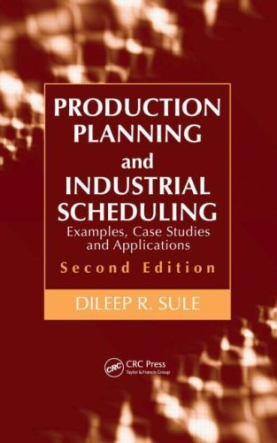 Production Planning and Industrial Scheduling  2nd 2007 (Revised) edition cover