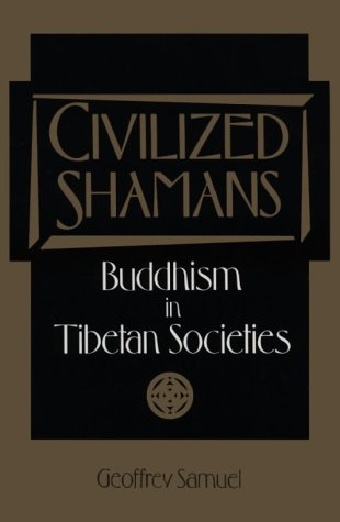 Civilized Shamans Buddhism in Tibetan Societies N/A edition cover
