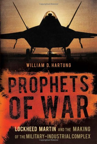 Prophets of War Lockheed Martin and the Making of the Military-Industrial Complex  2011 edition cover