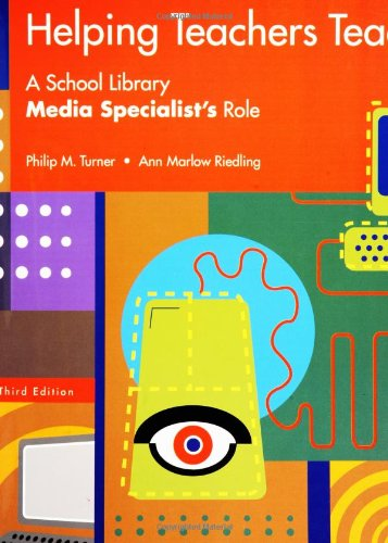 Helping Teachers Teach A School Library Media Specialist's Role 3rd 2003 (Revised) edition cover