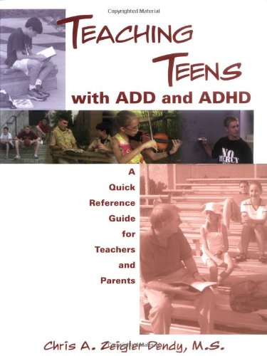 Teaching Teens with ADD and Adhd A Quick Reference Guide for Teachers and Parents  2000 edition cover