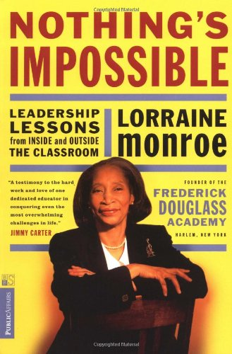 Nothing's Impossible Leadership Lessons from Inside and Outside the Classroom N/A edition cover