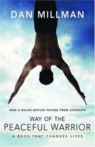 Way of the Peaceful Warrior A Book That Changes Lives  2006 (Movie Tie-In) edition cover