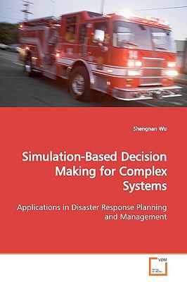 Simulation-based Decision Making for Complex Systems:   2009 edition cover