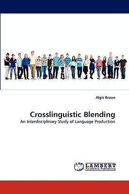 Crosslinguistic Blending N/A 9783838344201 Front Cover