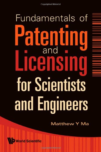 Fundamentals of Patenting and Licensing for Scientists and Engineers   2009 edition cover