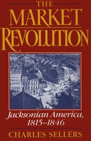 Market Revolution Jacksonian America, 1815-1846  1991 (Reprint) edition cover