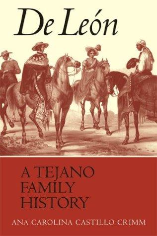 De Le�n, a Tejano Family History   2003 edition cover