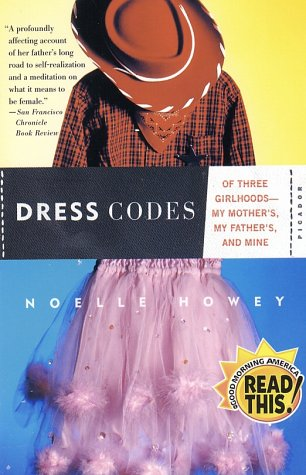 Dress Codes Of Three Girlhoods-My Mother's, My Father's, and Mine Revised 9780312422202 Front Cover