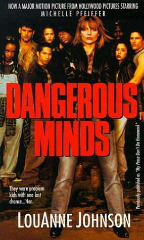 Dangerous Minds They Were Problem Kids with One Last Chance ... Her  1992 edition cover