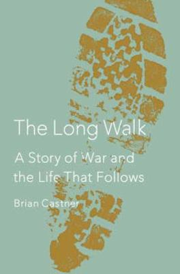 Long Walk A Story of War and the Life That Follows  2013 edition cover