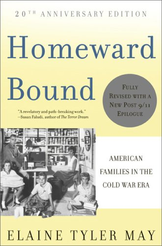 Homeward Bound American Families in the Cold War Era 20th 2008 9780465010202 Front Cover