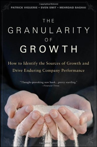 Granularity of Growth How to Identify the Sources of Growth and Drive Enduring Company Performance  2008 edition cover