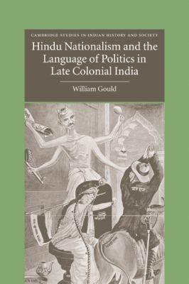 Hindu Nationalism and the Language of Politics in Late Colonial India   2010 9780521172202 Front Cover