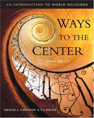 Ways to the Center An Introduction to World Religions 6th 2006 edition cover