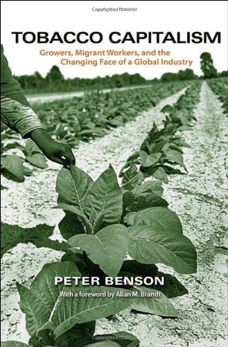 Tobacco Capitalism Growers, Migrant Workers, and the Changing Face of a Global Industry  2012 edition cover