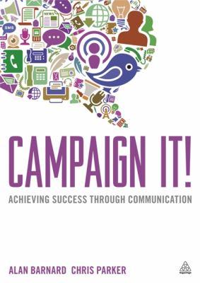 Campaign It! Achieving Success Through Communication  2012 edition cover