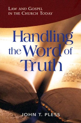 Handling the Word of Truth Law and Gospel in the Church Today  2005 edition cover