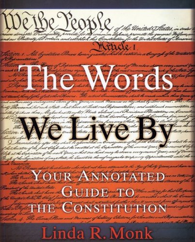 Words We Live By Your Annotated Guide to the Constitution  2003 edition cover