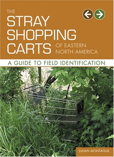 Stray Shopping Carts of Eastern North America A Guide to Field Identification  2006 edition cover