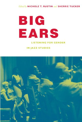 Big Ears Listening for Gender in Jazz Studies  2008 edition cover