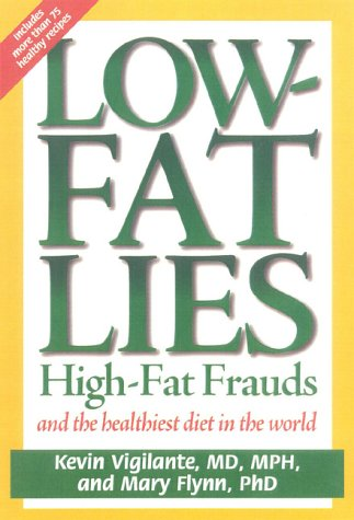 Low-Fat Lies High Fat Frauds and the Healthiest Diet in the World Reprint  edition cover