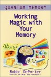Quantum Memory : Working Magic with Your Memory 1st 2000 9780945525202 Front Cover