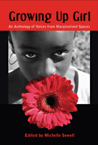 Growing Up An Anthology of Voices from Marginalized Spaces  2006 9780977937202 Front Cover