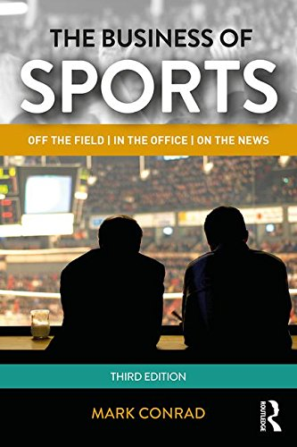 The Business of Sports: On the Field, in the Office, on the News  2017 9781138913202 Front Cover