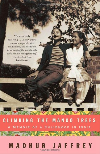 Climbing the Mango Trees A Memoir of a Childhood in India N/A edition cover
