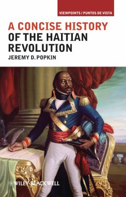 Concise History of the Haitian Revolution   2012 9781405198202 Front Cover