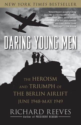 Daring Young Men The Heroism and Triumph of the Berlin Airlift, June 1948-May 1949 N/A 9781416541202 Front Cover
