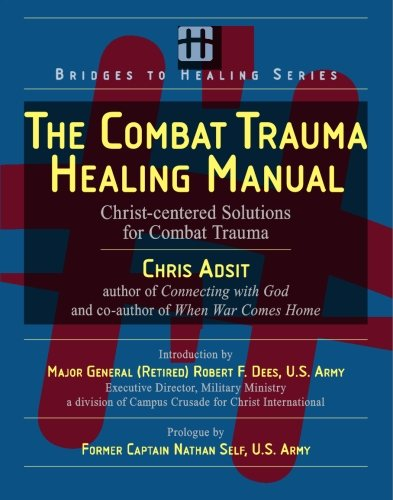 Combat Trauma Healing Manual Christ-centered Solutions for Combat Trauma N/A edition cover