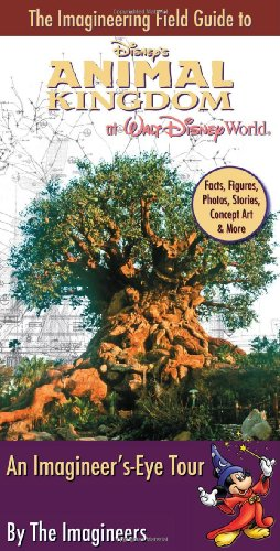 Imagineering Field Guide to Disney's Animal Kingdom at Walt Disney World  N/A edition cover