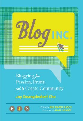 Blog, Inc Blogging for Passion, Profit, and to Create Community  2012 edition cover