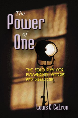 Power of One The Solo Play for Playwrights, Actors, and Directors N/A edition cover