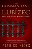 Commandant of Lubizec A Novel of the Holocaust and Operation Reinhard  2014 edition cover