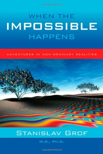When the Impossible Happens Adventures in Non-Ordinary Reality  2006 edition cover