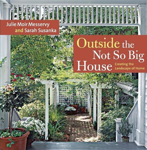 Outside the Not So Big House Creating the Landscape of Home N/A 9781600850202 Front Cover