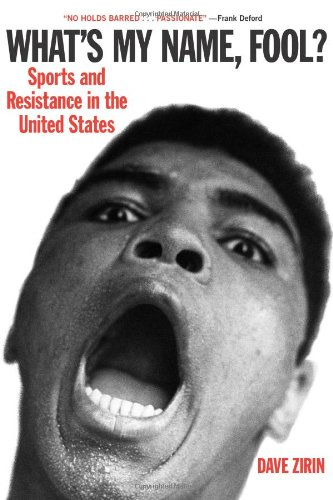 What's My Name, Fool? Sports and Resistance in the United States  2005 edition cover