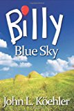 Billy Blue Sky  N/A 9781938467202 Front Cover