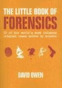 Little Book of Forensics 50 of the World's Most Infamous Criminal Cases Solved by Science N/A 9780061374203 Front Cover