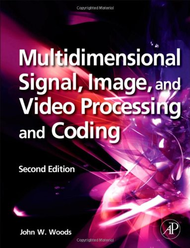 Multidimensional Signal, Image, and Video Processing and Coding  2nd 2011 9780123814203 Front Cover