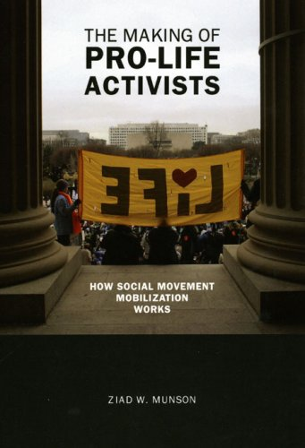 Making of Pro-Life Activists How Social Movement Mobilization Works 2nd 2008 edition cover