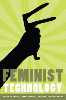 Feminist Technology   2010 9780252077203 Front Cover
