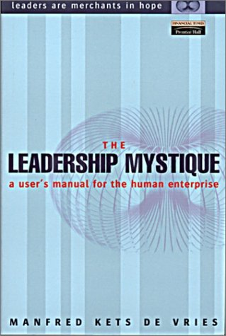 Leadership Mystique A User's Manual for the Human Enterprise  2001 9780273656203 Front Cover