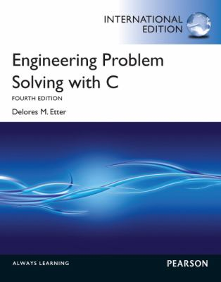 Engineering Problem Solving with C. Delores M. Etter  4th 2012 (Revised) 9780273768203 Front Cover