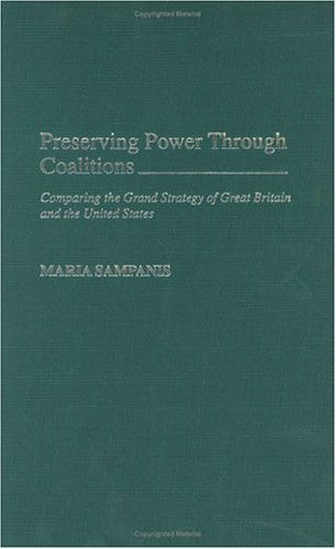 Preserving Power Through Coalitions Comparing the Grand Strategy of Great Britain and the United States  2003 edition cover