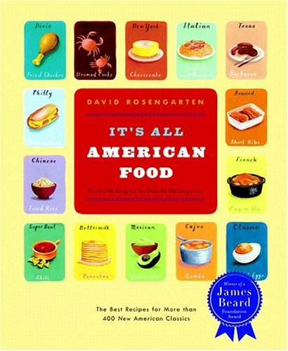 It's All American Food The Best Recipes for More Than 400 New American Classics  2005 9780316159203 Front Cover