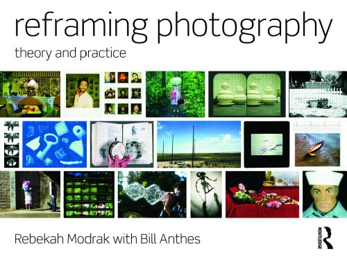 Reframing Photography Theory and Practice  2011 edition cover